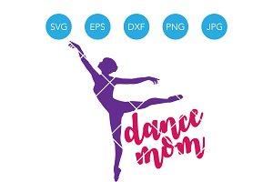 Dance Mom SVG Cricut Cut File