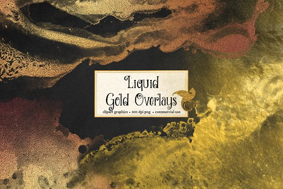 Liquid Gold Overlays