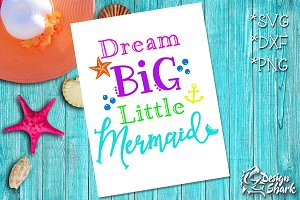 Dream Big Little Mermaid SVG/DXF/PNG