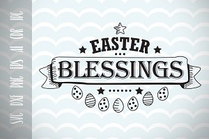 Easter SVG Easter Blessings Cut File