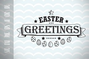 Easter Greetings SVG Cutting files
