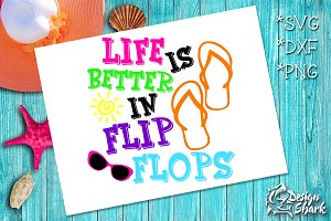 Life is Better in Flip Flops SVG/DXF