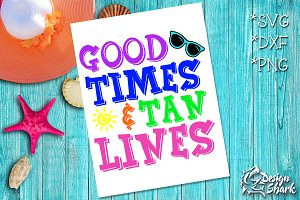 Good Times and Tan Lines SVG/DXF/PNG