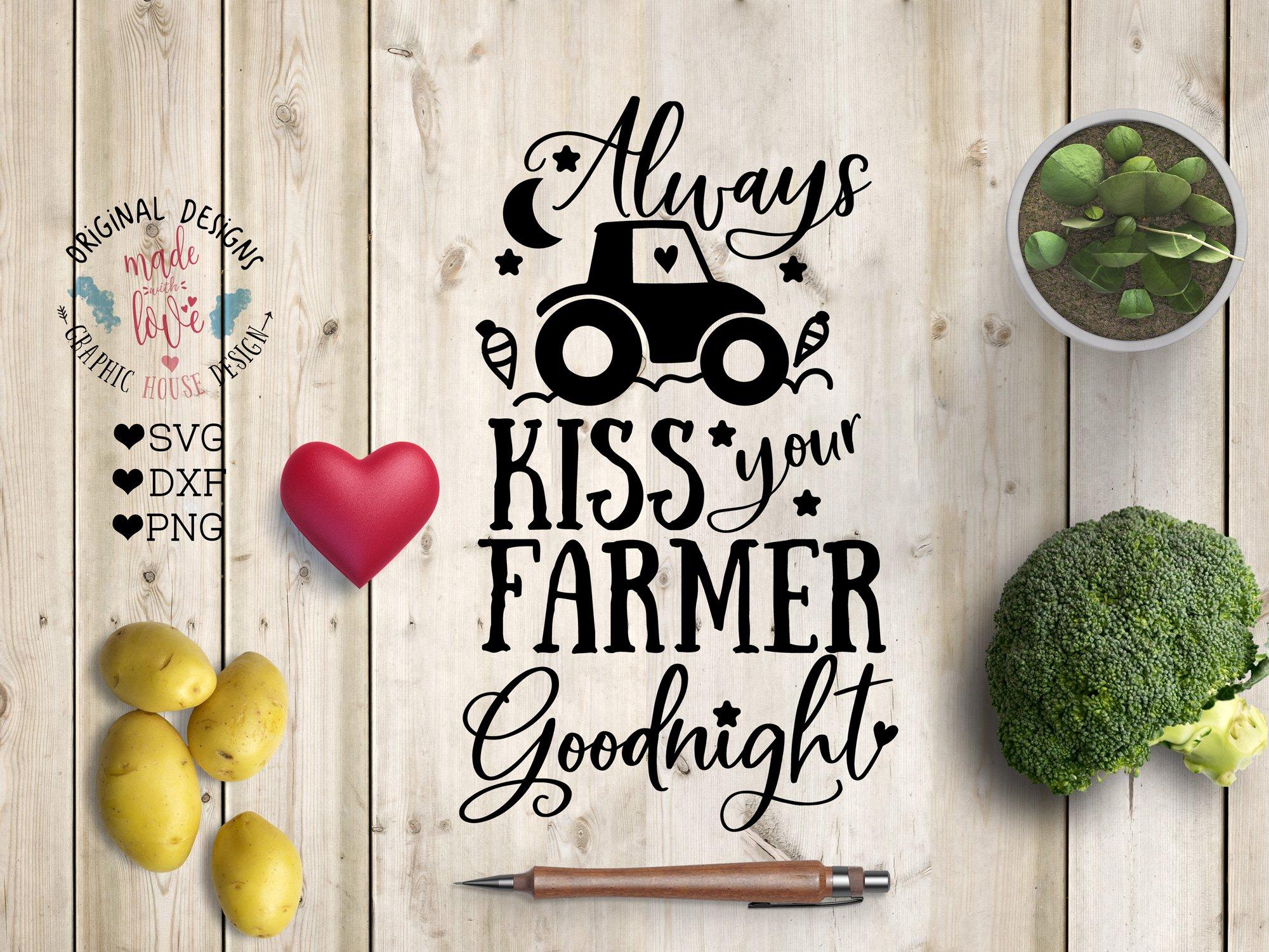 Always Kiss Your Farmer Goodnight Pre Designed Photoshop Graphics Creative Market