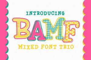 BAMF - Mixed Font Trio