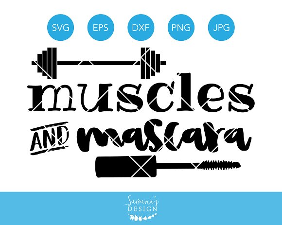 Muscles And Mascara SVG Cut File