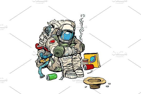 Crowdfunding Concept A Poor Homeless Astronaut Asks For Money