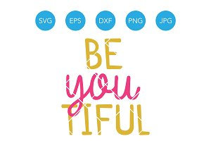 Beyoutiful SVG Beautiful Cut File