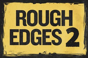 ROUGH EDGES 2