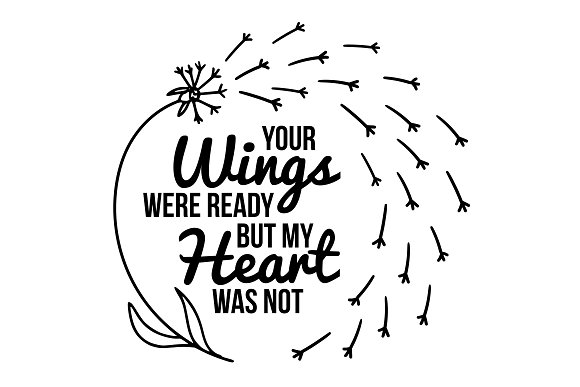 Your Wings Were Ready Svg Quote