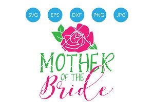 Mother of the Bride SVG Wedding File