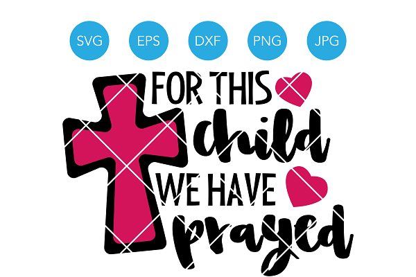 For This Child We Have Prayed Svg Pre Designed Vector Graphics Creative Market