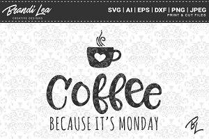 Coffee Because It's Monday SVG