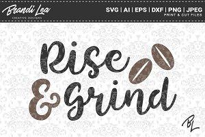 Rise & Grind SVG Cut Files