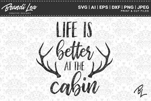 Life is Better at the Cabin SVG File