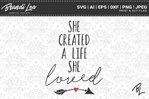 She Created a Life She Loved SVG