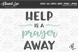 Help is a Prayer Away SVG Cut Files