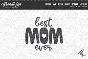 Best Mom Ever SVG Cut Files