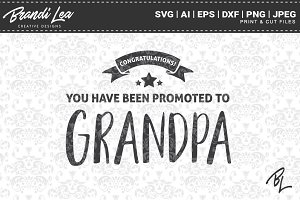Promoted to Grandpa SVG Cut Files