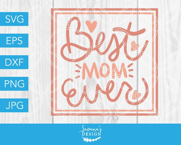 Best Mom Ever SVG Cutting File