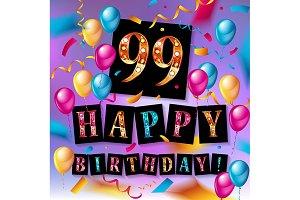 Happy birthday 99 years anniversary