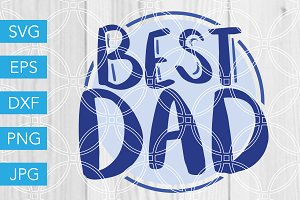 Best Dad SVG Cut File Fathers Day