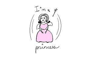 Cute princess with text. Vector fashion cartoon illustration and lettering on a white background.