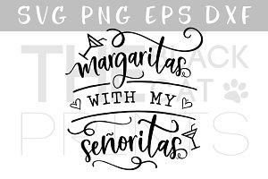 Margaritas with my senoritas SVG DXF
