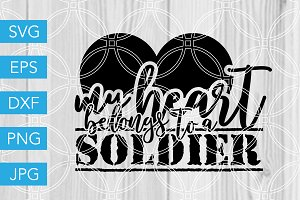 My Heart Belongs to a Soldier SVG