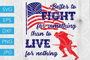 Better to Fight for Something SVG