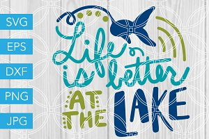 Life is better at the Lake SVG File