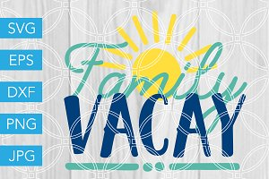 Family Vacay SVG Vacation Cut File