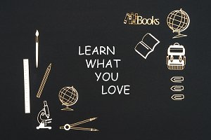 School supplies placed on black background with text learn what you love