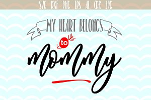 My heart belongs to mom Mothers Day
