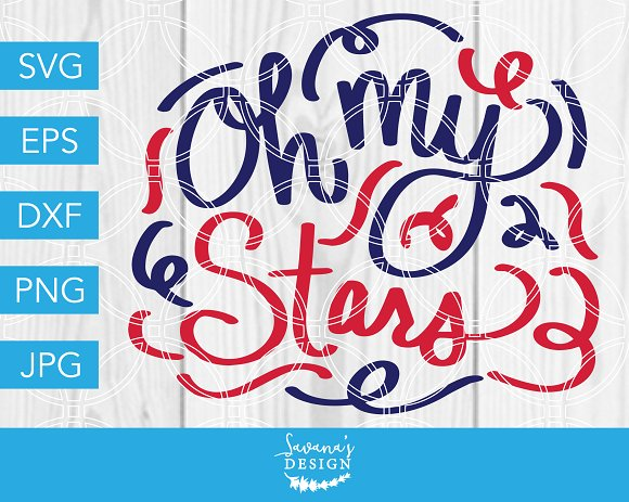 Oh My Stars SVG Hand Lettered July 4