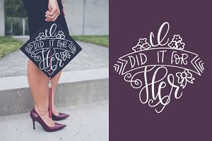 I did it for her - Hand Lettered