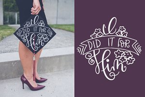 I did it for him - Hand Lettered Svg