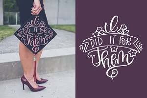 I did it for them - Hand Lettered