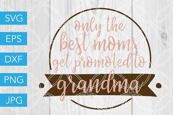 Free Grandma svg, nana svg, gigi svg, grandma mug, great grandma gift, grandkids, mothers day svg, family. Grandma Quote Svg Mothers Day Svg Pre Designed Vector Graphics Creative Market SVG, PNG, EPS, DXF File