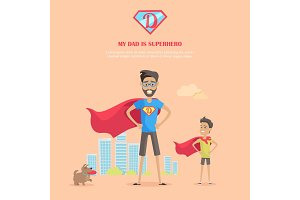 My Dad is Superhero Concept Vector in Flat Design.