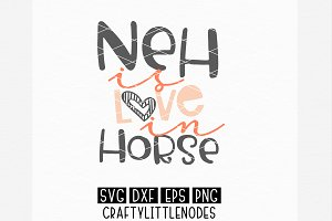 Neh Is Love In Horse SVG