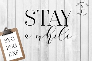 Stay A While SVG, PNG, DXF