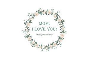 Happy Mother's Day beautiful card with floral wreath.