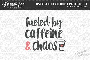 Fueled by Caffeine & Chaos Cut Files