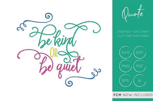 Be Kind Or Be Quite SVG Cut File