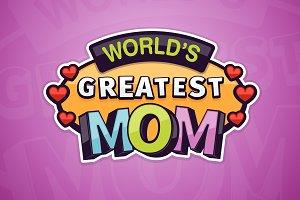 World's Greatest Mom Badge