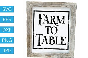 Farm to Table SVG Cut File