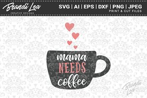 Mama Needs Coffee Cut Files
