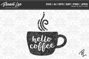 Hello Coffee Cut Files