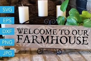 Welcome to our Farmhouse SVG